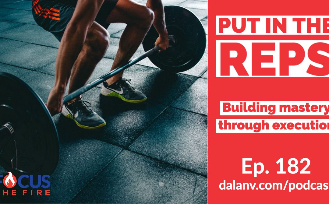 FTF 182 - Put in the reps_ls web