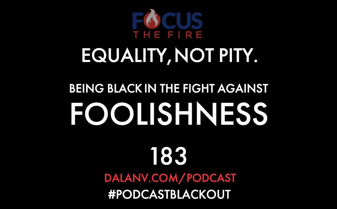 183 – Equality, Not Pity: Being black in the fight against foolishness