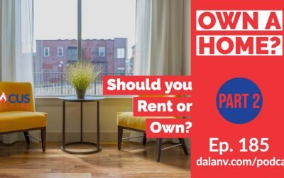 185 – Own A Home? (Part 2):  Rent or Own?