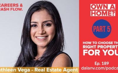 189 – Own A Home? (Part 5): Kathleen Vega – How to choose the right property for you