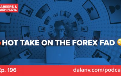 196 – Hot Take On The Forex Fad
