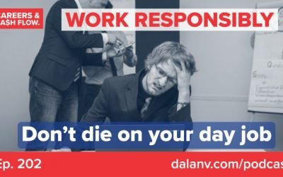 202 – Work Responsibly – Don't Die On Your Day Job